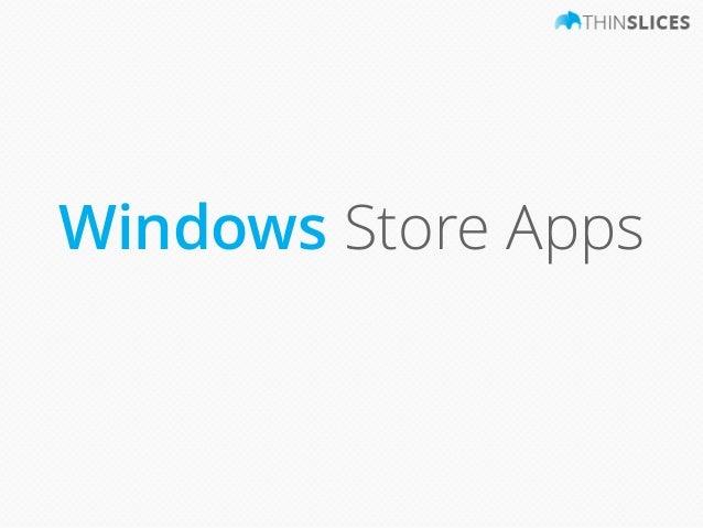 Windows 8 Presentation for Mobile 101 - Thinslices Slide 2
