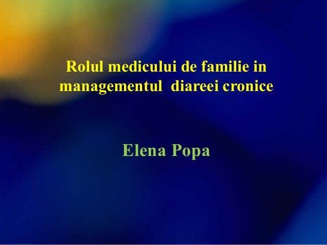 Rolul medicului de familie in managementul diareei cronice Elena Popa