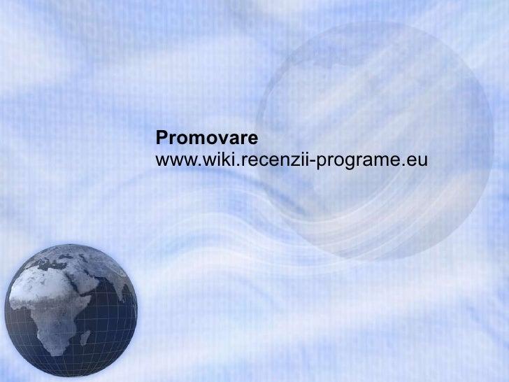 Promovare  www.wiki.recenzii-programe.eu