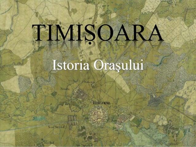 TIMIṢOARA Istoria Oraşului