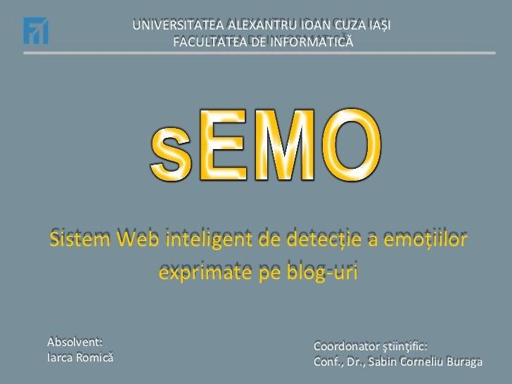 UNIVERSITATEA ALEXANTRU IOAN CUZA IAȘI                    FACULTATEA DE INFORMATICĂSistem Web inteligent de detecție a emo...