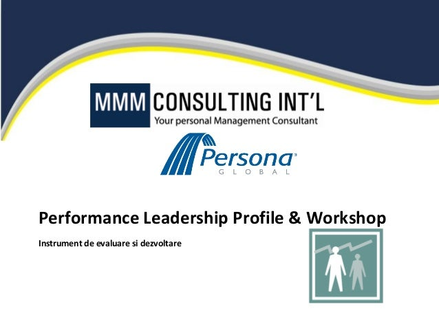 Performance Leadership Profile & Workshop Instrument de evaluare si dezvoltare