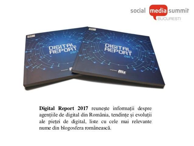 Digital Report 2017 reunește informații despre agențiile de digital din România, tendințe și evoluții ale pieței de digita...