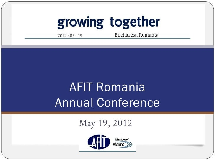 AFIT RomaniaAnnual Conference   May 19, 2012