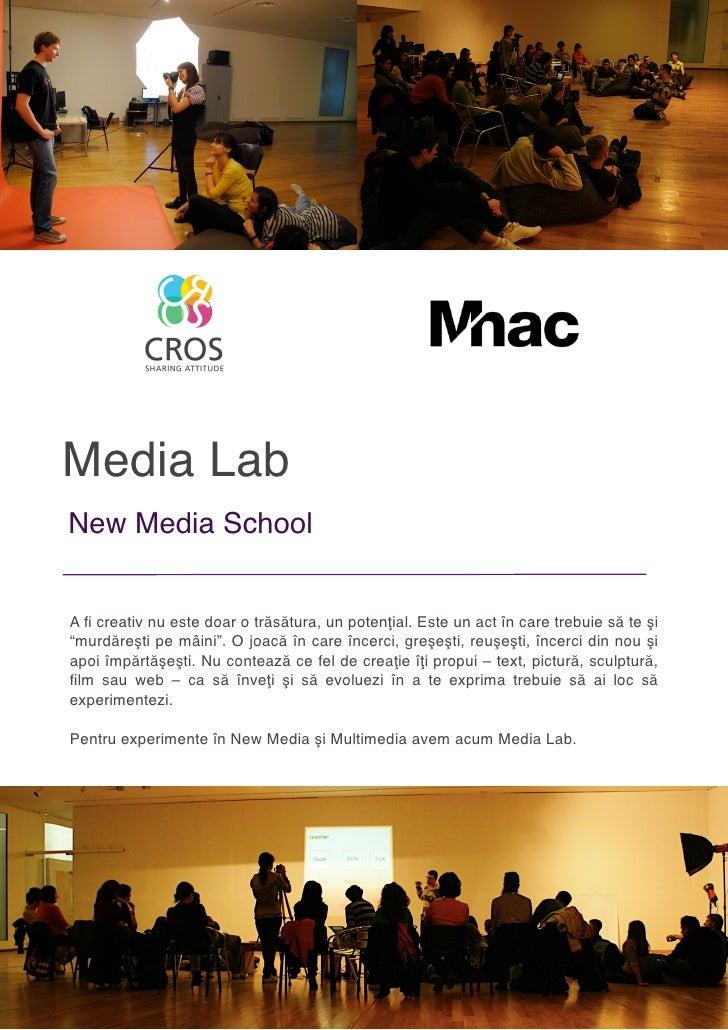 """Media Lab New Media School   A fi creativ nu este doar o trăsătura, un potenţial. Este un act în care trebuie să te şi """"mur..."""