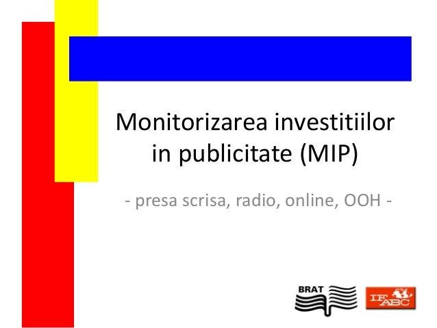 Monitorizarea investitiilor  in publicitate (MIP)- presa scrisa, radio, online, OOH -