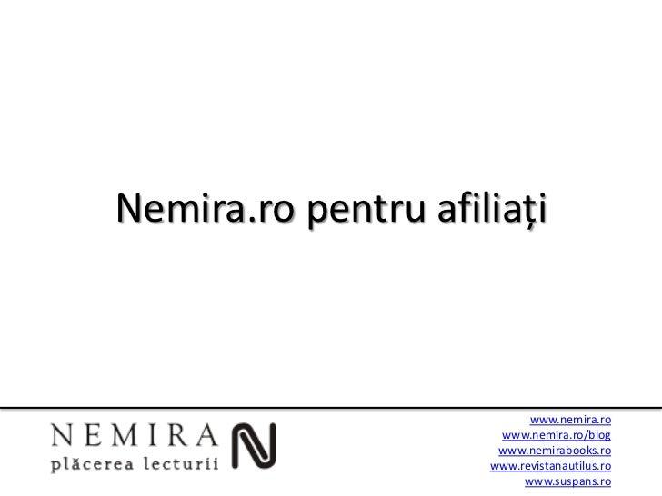 Nemira.ro pentru afiliați                           www.nemira.ro                      www.nemira.ro/blog                 ...