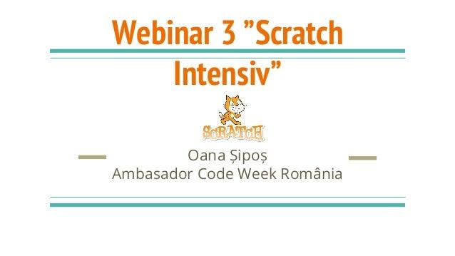 """Webinar 3 """"Scratch Intensiv"""" Oana Șipoș Ambasador Code Week România"""