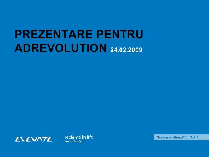 PREZENTARE PENTRU ADREVOLUTION  24.02.2009