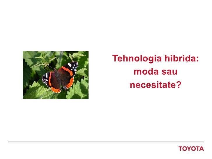 Tehnologia hibrida: moda sau necesitate?