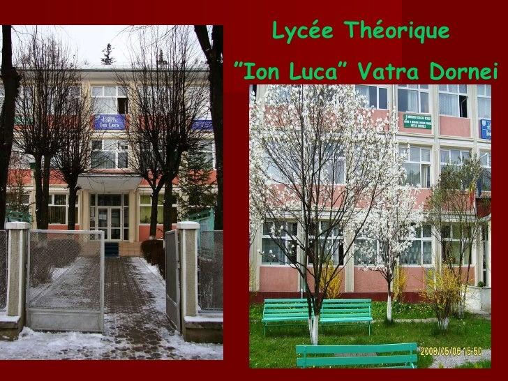 """L yc ée  T héorique   """" Ion Luca"""" Vatra Dornei"""