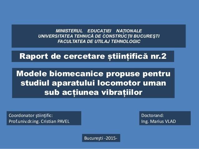 MINISTERUL EDUCAŢIEI NAȚIONALE UNIVERSITATEA TEHNICĂ DE CONSTRUCŢII BUCUREŞTI FACULTATEA DE UTILAJ TEHNOLOGIC Modele biome...