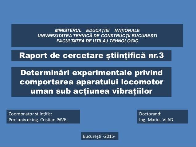 MINISTERUL EDUCAŢIEI NAȚIONALE UNIVERSITATEA TEHNICĂ DE CONSTRUCŢII BUCUREŞTI FACULTATEA DE UTILAJ TEHNOLOGIC Determinări ...