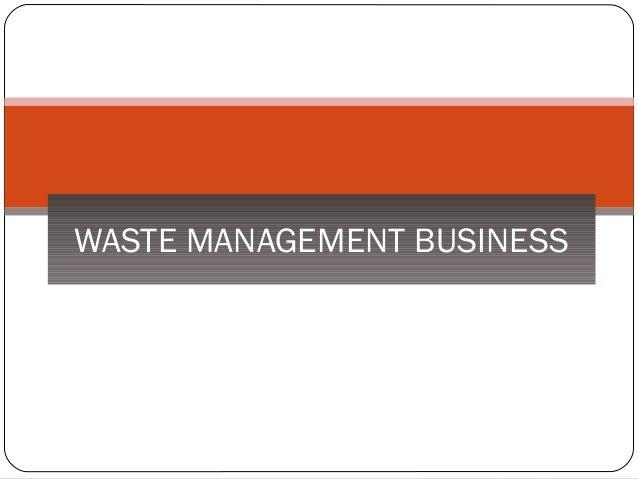 WASTE MANAGEMENT BUSINESS