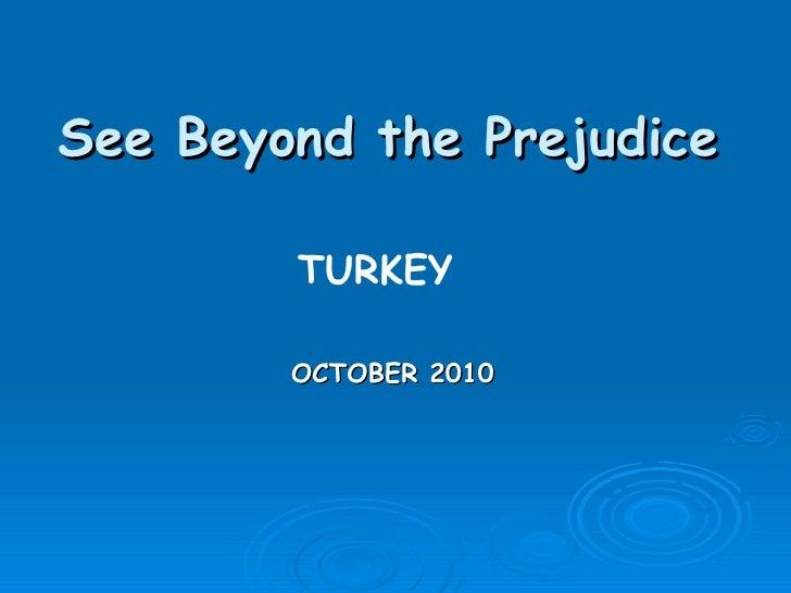 See Beyond the Prejudice TURKEY OCTOBER 2010