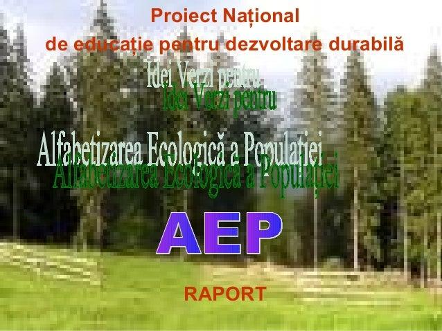 Proiect Naţional de educaţie pentru dezvoltare durabilă RAPORT