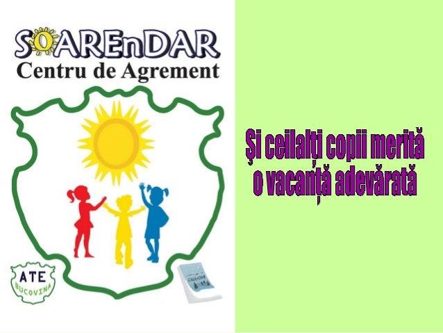 Centrului de Agrement este de a oferi o vacanţă adevărată copiilor proveniţi din centre de plasament, de îngrijire de zi p...