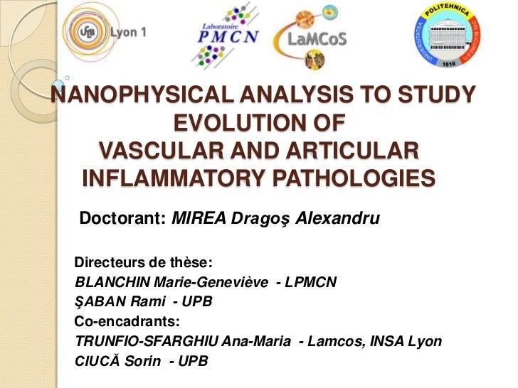 NANOPHYSICAL ANALYSIS TO STUDY         EVOLUTION OF    VASCULAR AND ARTICULAR  INFLAMMATORY PATHOLOGIES  Doctorant: MIREA ...