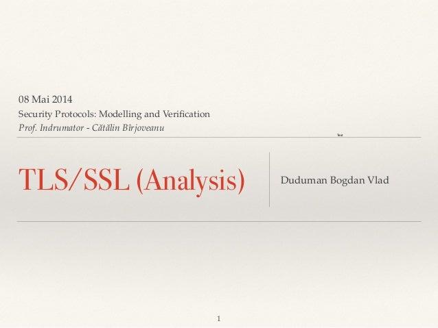 """08 Mai 2014! Security Protocols: Modelling and Verification! Prof. Indrumator - Cătălin Bîrjoveanu """" Duduman Bogdan Vlad! 1..."""
