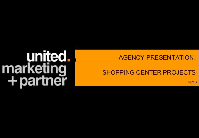 AGENCY PRESENTATION.SHOPPING CENTER PROJECTS                      © 2012