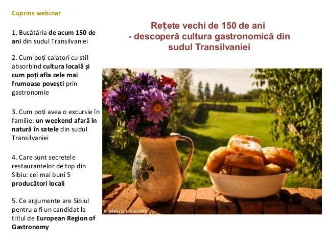 Re eteț vechi de 150 de ani - descoperă cultura gastronomică din sudul Transilvaniei Cuprins webinar 1. Bucătăria de acum ...