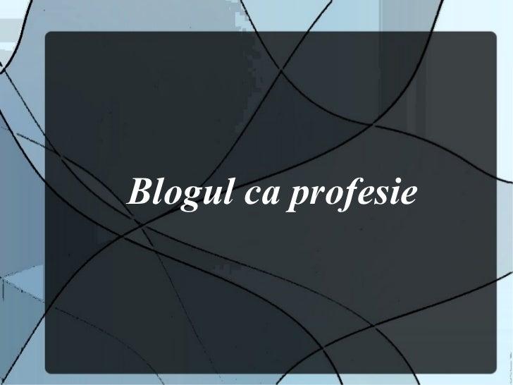 Blogul ca profesie