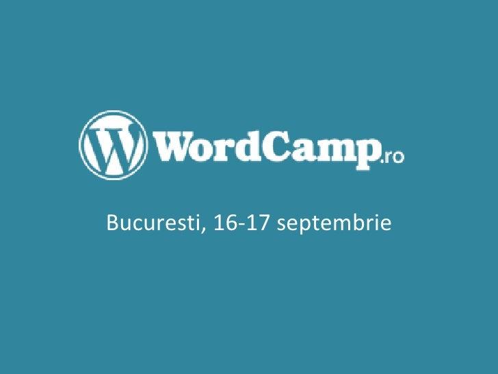 Bucuresti, 16-17 septembrie