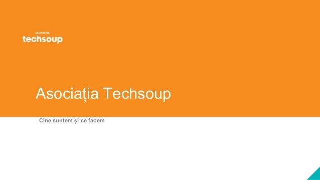 Asociația Techsoup Cine suntem și ce facem