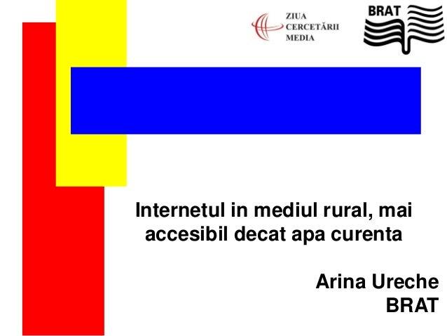 Internetul in mediul rural, mai accesibil decat apa curenta Arina Ureche BRAT