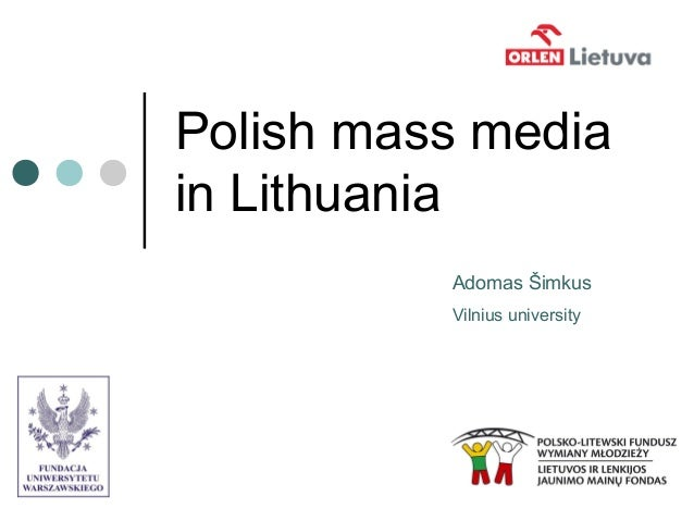 Polish mass media in Lithuania Adomas Šimkus Vilnius university