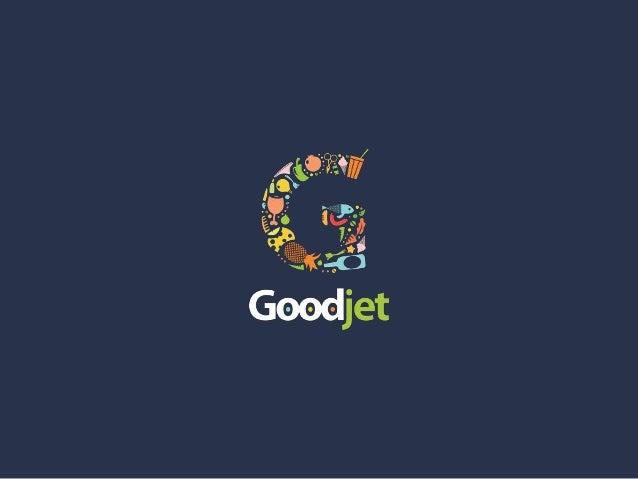 Goodjet – це геолокаційний сервіс, який допомагає споживачам обрати найбільш оптимальний супермаркет з урахуванням місця р...