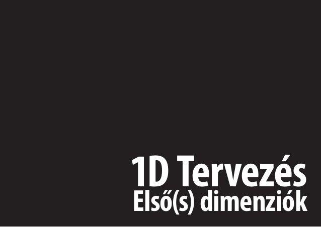 1D Tervezés  Első(s) dimenziók