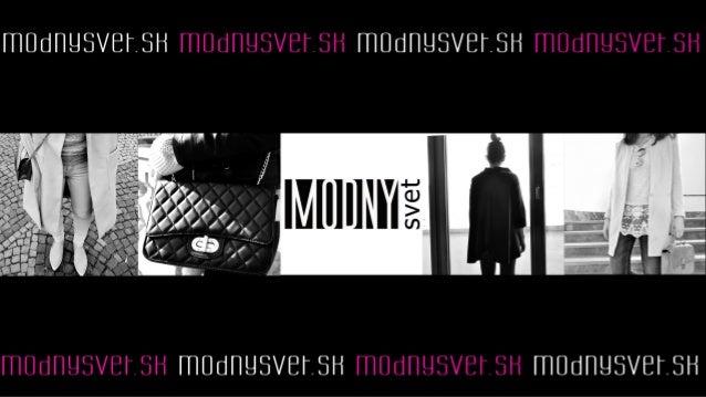 MODNYSVET.SK • je špecializovaný módny & lifestyle magazín • venujeme sa nielen módnym inšpiráciám a tipom na nákupy v slo...