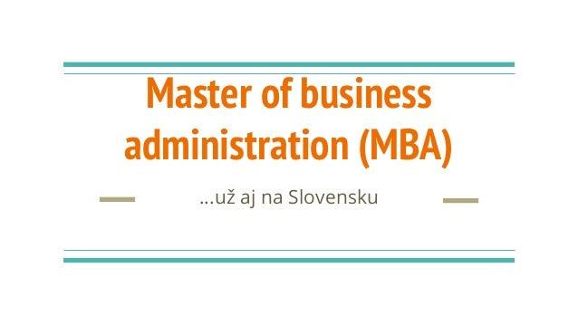 Master of business administration (MBA) ...už aj na Slovensku