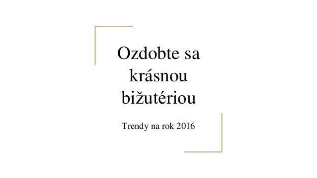 d49b9103a Ozdobte sa krásnou bižutériou Trendy na rok 2016 ...