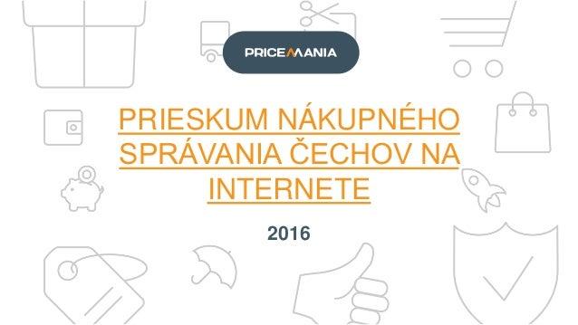 PRIESKUM NÁKUPNÉHO SPRÁVANIA ČECHOV NA INTERNETE 2016