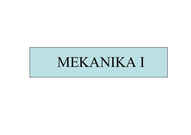 MEKANIKA I