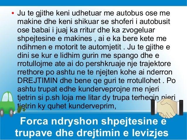●  Ju te gjithe keni udhetuar me autobus ose me makine dhe keni shikuar se shoferi i autobusit ose babai i juaj ka rritur ...