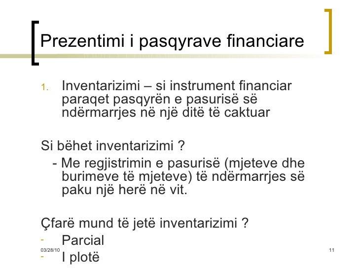 Prezentimi i pasqyrave financiare <ul><li>Inventarizimi – si instrument financiar paraqet pasqyrën e pasurisë së ndërmarrj...