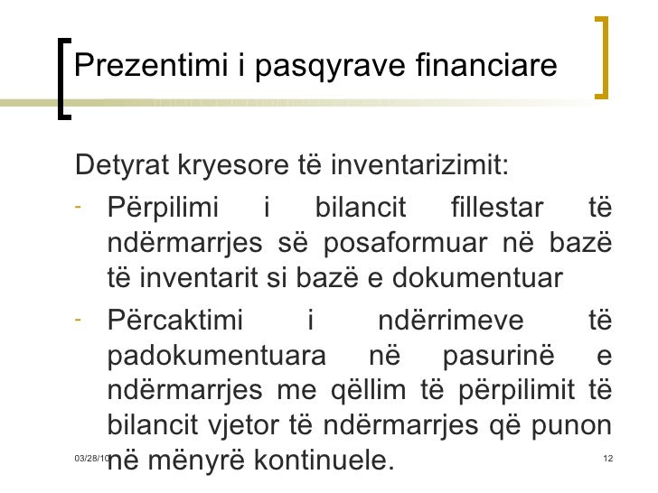 Prezentimi i pasqyrave financiare <ul><li>Detyrat kryesore të inventarizimit: </li></ul><ul><li>Përpilimi i bilancit fille...