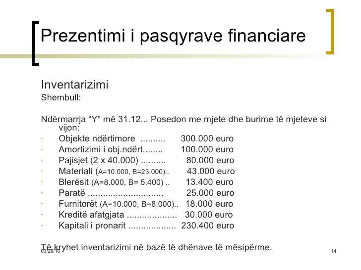 """Prezentimi i pasqyrave financiare <ul><li>Inventarizimi </li></ul><ul><li>Shembull: </li></ul><ul><li>Ndërmarrja """"Y"""" më 31..."""