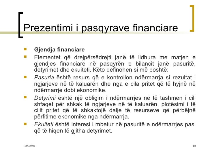 Prezentimi i pasqyrave financiare <ul><li>Gjendja financiare </li></ul><ul><li>Elementet që drejpërsëdrejti janë të lidhur...