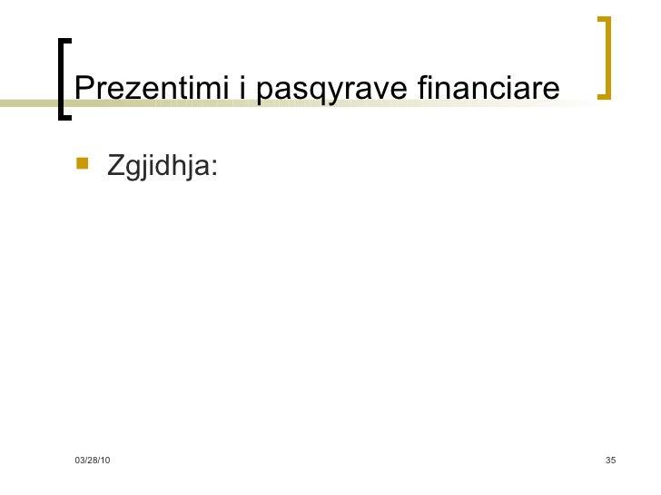 Prezentimi i pasqyrave financiare <ul><li>Zgjidhja: </li></ul>