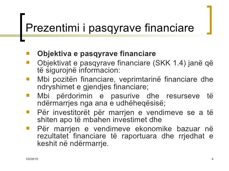 Prezentimi i pasqyrave financiare <ul><li>Objektiva e pasqyrave financiare </li></ul><ul><li>Objektivat e pasqyrave financ...