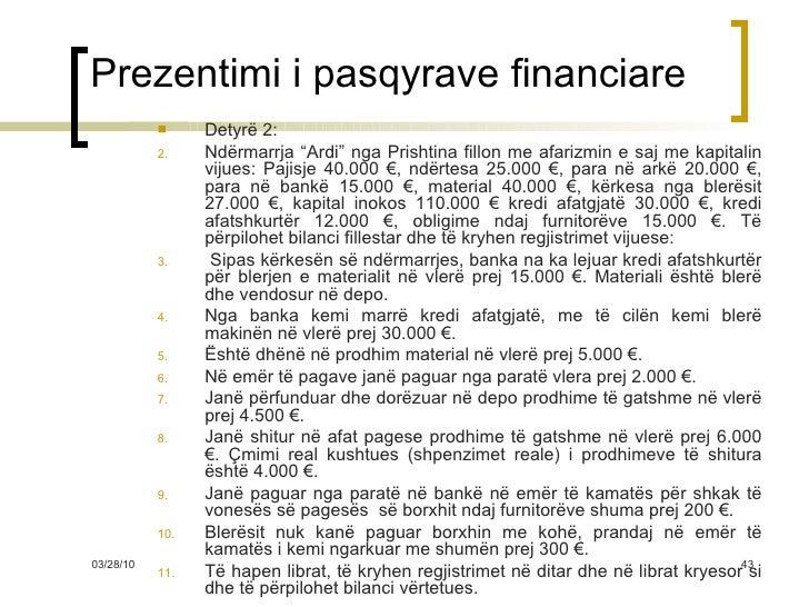 """Prezentimi i pasqyrave financiare <ul><li>Detyrë 2: </li></ul><ul><li>Ndërmarrja """"Ardi"""" nga Prishtina fillon me afarizmin ..."""