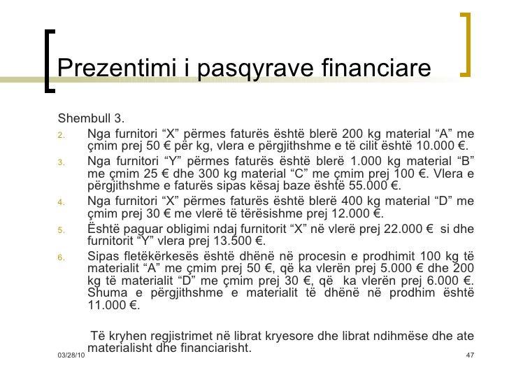 """Prezentimi i pasqyrave financiare <ul><li>Shembull 3. </li></ul><ul><li>Nga furnitori """"X"""" përmes faturës është blerë 200 k..."""