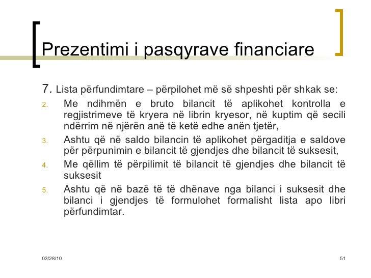 Prezentimi i pasqyrave financiare <ul><li>7.  Lista përfundimtare – përpilohet më së shpeshti për shkak se: </li></ul><ul>...