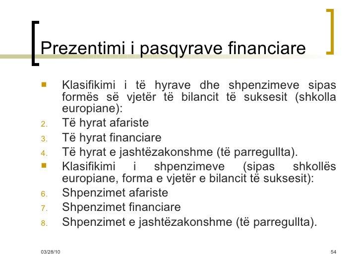 Prezentimi i pasqyrave financiare <ul><li>Klasifikimi i të hyrave dhe shpenzimeve sipas formës së vjetër të bilancit të su...