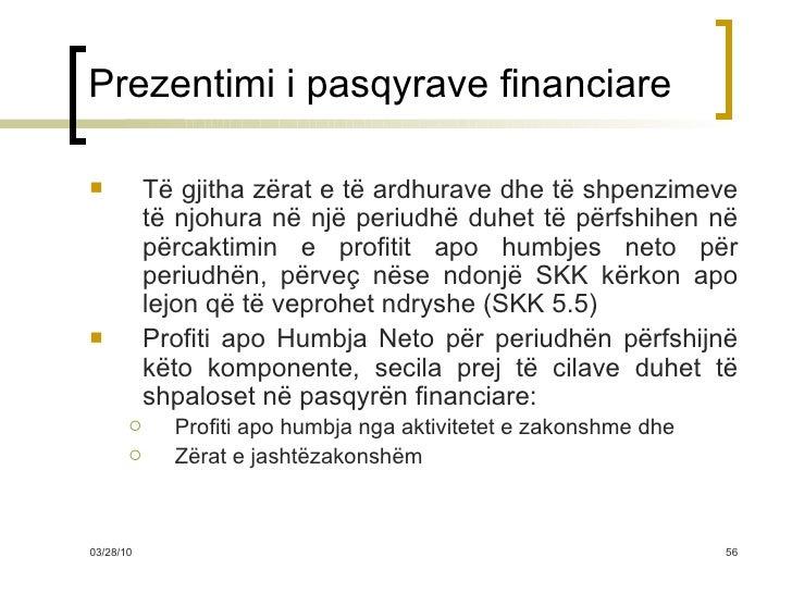Prezentimi i pasqyrave financiare <ul><li>Të gjitha zërat e të ardhurave dhe të shpenzimeve të njohura në një periudhë duh...