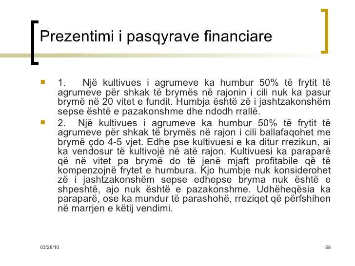 Prezentimi i pasqyrave financiare <ul><li>1.  Një kultivues i agrumeve ka humbur 50% të frytit të agrumeve për shkak të br...
